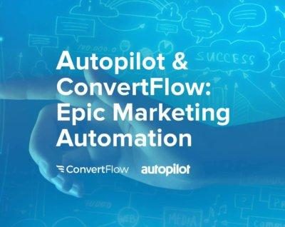 Autopilot and ConvertFlow